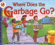 Where Does the Garbage Go : Lets-Read-And-Find-Out Science : Stage 2 - Showers, Paul