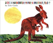 Does a Kangaroo Have a Mother, Too? - Carle, Eric
