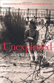 Unexploded - MacLeod, Alison