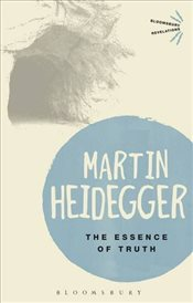 Essence of Truth : On Platos Parable of the Cave and the Theaetetus - Heidegger, Martin