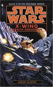 Star Wars : Wraith Squadron : Book 5 (Star Wars: X-Wing) - Allston, Aaron