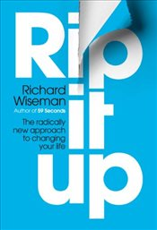 Rip It Up: Radically New Approach to Changing Your Life - Wiseman, Richard