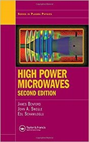 High Power Microwaves, Second Edition (Series in Plasma Physics) - Benford, James