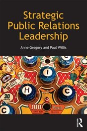 Strategic Public Relations Leadership - Gregory, Anne