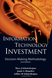 Information Technology Investment : Decision-Making Methodology (2nd Edition) - Schniederjans, Marc J