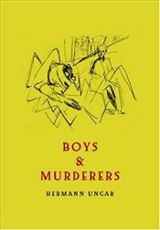 Boys and Murderers : Collected Short Fiction - Ungar, Hermann