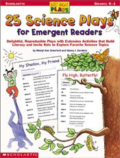 25 Science Plays for Emergent Readers: Delightful, Reproducible Plays with Extension Activities That - Crawford, Sheryl Ann