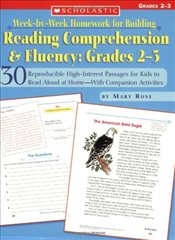 Week-By-Week Homework for Building Reading Comprehension & Fluency : Grades 2-3 : 30 Reproducible Hi - Rose, Mary