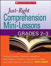 Just-Right Comprehension Mini-Lessons : Grades 2-3 - Sigmon, Cheryl M.