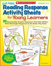 Just-Right Reading Response Activity Sheets for Young Learners, Grades K-2: 50 Reproducible Graphic  - Bohrer, Erica