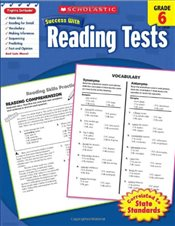 Reading Tests, Grade 6 : Scholastic Success with Workbooks : Tests Reading - Scholastic,