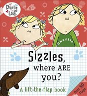 Charlie and Lola : Sizzles, Where are You? - Child, Lauren