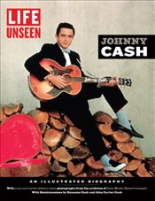 LIFE Unseen : Johnny Cash - The Editors of Life