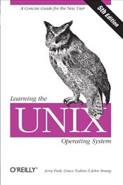 Learning the Unix Operating System 5e : A Concise Guide for the New User (In a Nutshell) - PEEK, Jerry D.