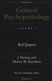 General Psychopathology V 1 - Jaspers, Karl