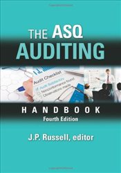 ASQ Auditing Handbook: Principles, Implementation, and Use - Russell, J.P