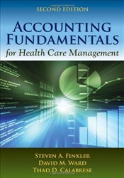 Accounting Fundamentals For Health Care Management - Finkler, Steven A.