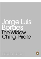 Widow Ching-Pirate : Penguin Mini Modern Classics - Borges, Jorge Luis