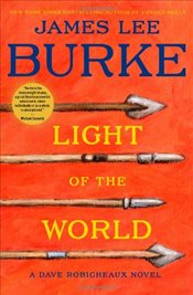 Light of the World : Dave Robicheaux Mysteries - Burke, James Lee