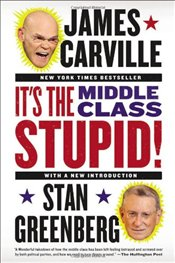 Its the Middle Class, Stupid! - Carville, James