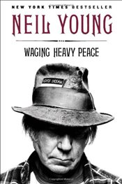 Waging Heavy Peace : A Hippie Dream - Young, Neil