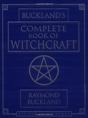 Complete Book of Witchcraft (Llewellyns Practical Magick) - Buckland, Raymond