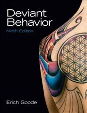 Deviant Behavior 9e - Goode, Erich