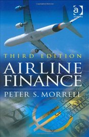 Airline Finance - Morrell, Peter S.