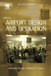 Airport Design and Operation : 2e - Kazda, Antonin