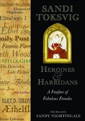 Heroines and Harridans : A Fanfare of Fabulous Females - Toksvig, Sandi