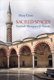Sacred Spaces : Turkish Mosques & Tombs - Cross, Mary