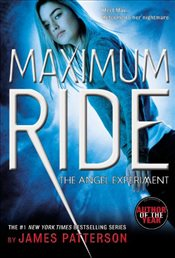 Maximum Ride 1 : The Angel Experiment  - Patterson, James
