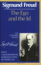 Ego and the Id : Standard Edition of the Complete Psychological Works of Sigmund Freud - Freud, Sigmund