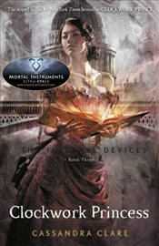 Infernal Devices 3 : Clockwork Princess - Clare, Cassandra