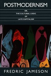Postmodernism Or The Cultural Logic of Late Capitalism : Post-Contemporary Interventions - Jameson, Fredric