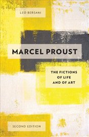 Marcel Proust : The Fictions of Life and of Art - Bersani, Leo