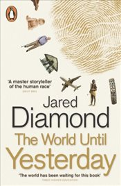 World Until Yesterday : What Can We Learn from Traditional Societies? - Diamond, Jared