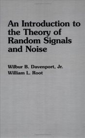 Introduction to the Theory of Random Signals and Noise - Davenport, Wilbur B.