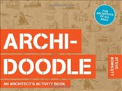 Archidoodle : An Architects Activity Book - Bowkett, Steve