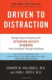 Driven to Distraction : Recognizing and Coping with Attention Deficit Disorder - Ratey, John J.