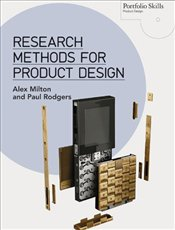 Research Methods for Product Design - Milton, Alex