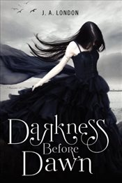 Darkness Before Dawn : Darkness Before Dawn Trilogy 1 - London, J. A.