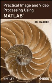 Practical Image and Video Processing Using MATLAB - Marques, Oge
