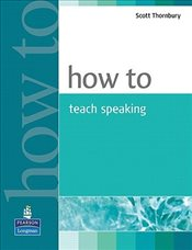 How to Teach Speaking - Thornbury, Scott