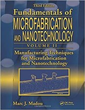 Fundamentals of Microfabrication and Nanotechnology  3E : The Science of Miniturization - Madou, Marc