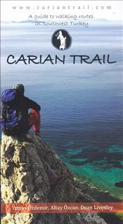 Carian Trail : A Guide to Walking Routes in Southwest Turkey (Karia Yolu) - Özcan, Altay