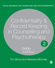Confidentiality and Record Keeping in Counselling and Psychotherapy: Recording Confidences (Legal Re - Bond, Tim