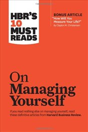 HBRs 10 Must Reads on Managing Yourself (Harvard Business Review Must Reads) - Harvard Business