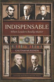 Indispensable : When Leaders Really Matter : When Leaders Make History - Mukunda, Gautam