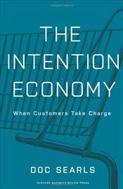 Intention Economy : When Customers Take Charge - Searls, Doc